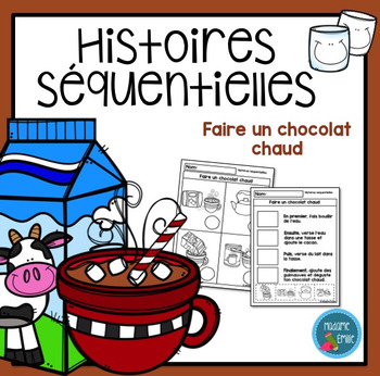French Hot Chocolate Sequencing activity/ Histoires séquentielles Chocolat chaud
