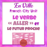 French Verb ALLER + Places [Activities, Assessments, and MORE!!]