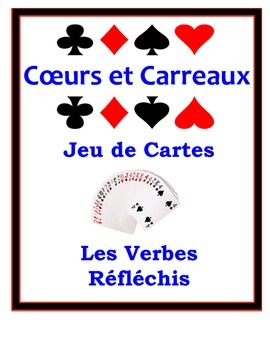 French Reflexive Verbs Speaking Activity: Playing Cards, Groups