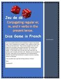 French Verb Conjugation Present Tense Dice Game regular er, ir, re verbs