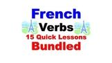 French Verb Conjugations (Regular, Irregular): 15 Quick Lessons Bundled