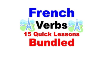 French Verb Conjugations (Regular, Irregular): 15 Quick Lessons Bundled