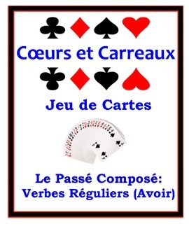 French Passé Composé (Regular Verbs) Speaking Activity: Playing Cards, Groups