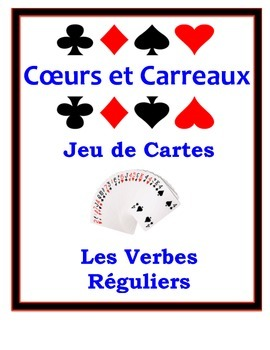French Regular Verbs (ER, IR, RE) Speaking Activity: Playing Cards, Groups