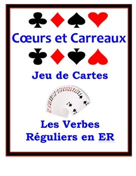 French Regular ER Verbs Speaking Activity: Playing Cards, Groups