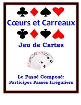 Passé Composé (Irreg. Past Part.) Speaking Activity: Playing Cards, Groups