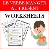French Verb MANGER Worksheets: MANGER au Présent (FREE ACT