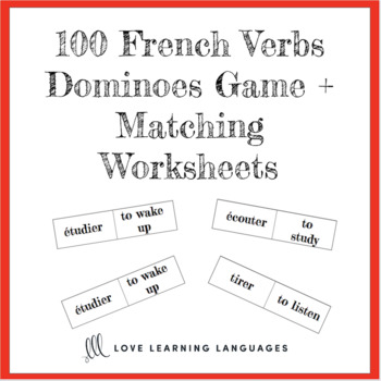 French Verbs Dominoes Game and Worksheets - 100 Common French Verbs