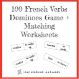 French Verbs Dominoes Game and Worksheets - 100 Common Fre