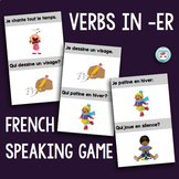 French Verbs in ER French Speaking Game | similar to J'ai... Qui a...?