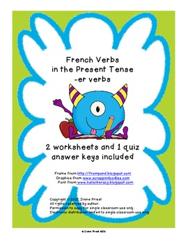 French Verbs in the Present Tense, -er Verbs, 2 Worksheets and 1 Quiz