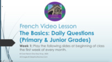 "French Video Lesson ""The Basics"" Week 1 For Primary & Juni"