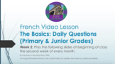 "French Video Lesson ""The Basics"" Week 2 For Primary & Juni"