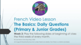 "French Video Lesson ""The Basics"" Week 3 For Primary & Juni"