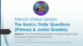 "French Video Lesson ""The Basics"" Week 4 For Primary & Juni"