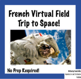 French Virtual Field Trip to Space! | Excursion virtuelle