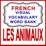 French Visual Vocabulary Word Bank - Les animaux