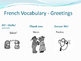 French Vocabulary - Greetings Pack