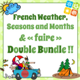 French Weather, Seasons, Months & « FAIRE » Double Bundle