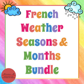 French Weather, Seasons, Months BUNDLE! (Activities, Assessments, and more!)
