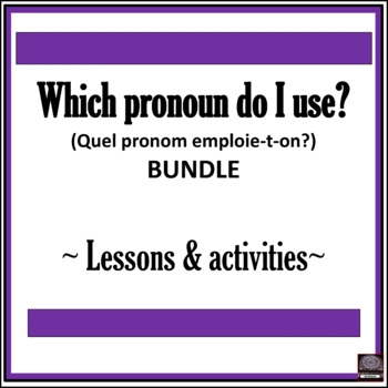 French - Which pronoun do I use? - Lessons and Activities