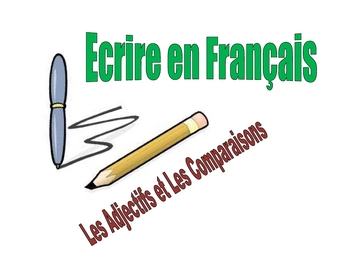 French Writing Activity Focusing on Adjectives and Comparisons