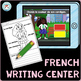 Centre d'écriture | French Writing Centre | French Boom Cards + printable