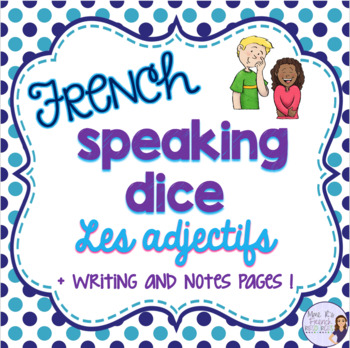 French adjective speaking activity ACTIVITÉ ORALE LES ADJECTIFS