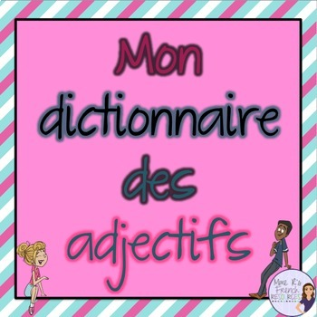 French adjectives list with English translations/mon dictionnaire des adjectifs