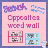 French adjectives word wall - opposites / mur de mots - le
