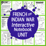 French & Indian War + Proclamation of 1763 Interactive Notebook Unit