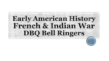 French and Indian War DBQ Bell Ringers