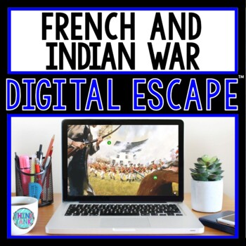 French and Indian War DIGITAL ESCAPE ROOM for Google Drive® |