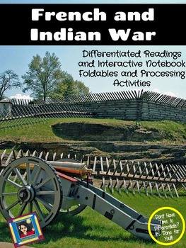 French and Indian War Differentiated Readings & Interactive Notebook Activities
