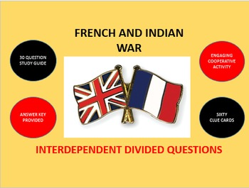French and Indian War: Interdependent Divided Questions Activity