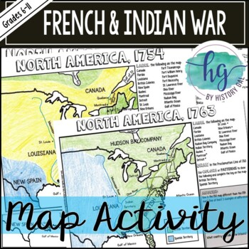 Map Of North America 1763.French And Indian War Map Activity By History Gal Tpt