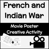 French and Indian War Movie Poster Activity (Creative Summary)
