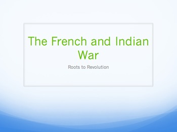 French and Indian War Notes PowerPoint