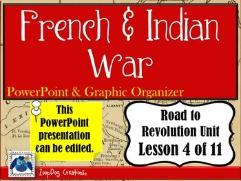 French and Indian War PowerPoint and Graphic Organizer