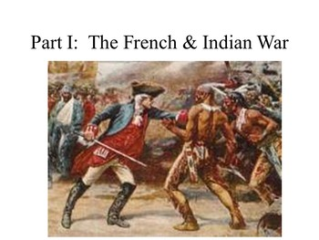 French and Indian War + Pre-Revolution Taxes