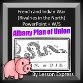 French and Indian War (Rivalries in the North) -- PowerPoint + W/S