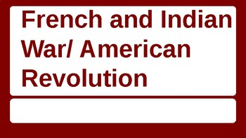French and Indian War and Revolutionary War Powerpoint