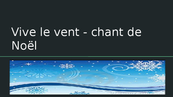 French chanson de Noël: Vive le vent (to the tune of Jingle Bells)