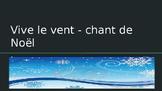 French chanson de Noël: Vive le vent (to the tune of Jingl