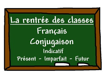 French conjugation present imperfect future Back to School