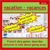French, en français - vacances, vacation: dice game, pictures, descriptions
