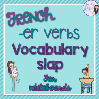 French -er verbs flyswatter game LES VERBES EN -ER