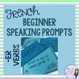 French er verbs speaking activity LES VERBES EN ER COMMUNICATION ORALE