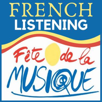 French fete de la MUSIQUE francais art audio podcast authentic activities AP