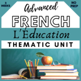French francais THEMATIC UNIT on EDUCATION 2 weeks of materials !